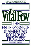 The Vital Few: The Entrepreneur and American Economic Progress