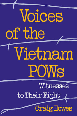 Voices of the Vietnam POWs: Witnesses to Their Fight