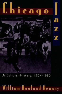Chicago Jazz: A Cultural History, 1904-1930