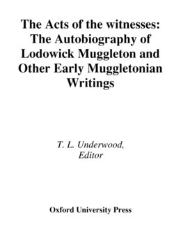 The Acts of the Witnesses: The Autobiography of Lodowick Muggleton and Other Early Muggletonian Writings