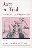 Race on Trial: Law and Justice in American History