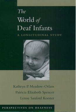 The World of Deaf Infants: A Longitudinal Study