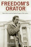 Freedoms Orator: Mario Savio and the Radical Legacy of the 1960s