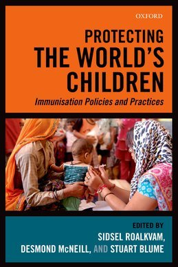 Protecting the Worlds Children: Immunisation policies and Practices