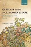 Germany and the Holy Roman Empire: Volume I: Maximilian I to the Peace of Westphalia, 1493-1648
