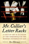 Mr. Colliers Letter Racks: A Tale of Art and Illusion at the Threshold of the Modern Information Age