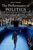 The Performance of Politics: Obamas Victory and the Democratic Struggle for Power