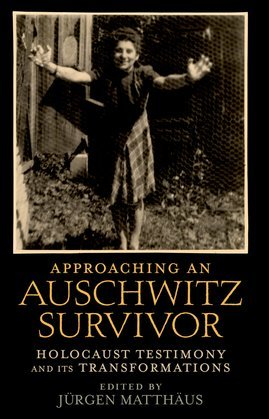 Approaching an Auschwitz Survivor: Holocaust Testimony and its Transformations