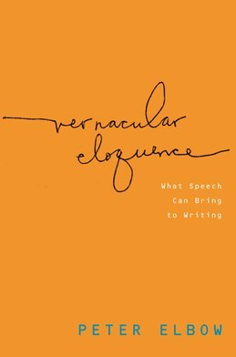 Vernacular Eloquence: What Speech Can Bring to Writing