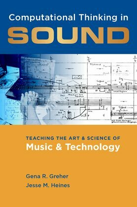 Computational Thinking in Sound: Teaching the Art and Science of Music and Technology
