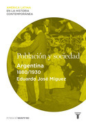 Población y sociedad. Argentina (1880-1930)