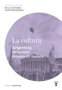 La cultura. Argentina (1808-1830)