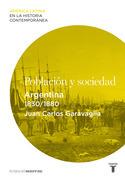 Población y sociedad. Argentina (1830-1880)