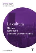 La cultura. México (1960-2000)