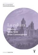 La cultura. México (1808-1830)