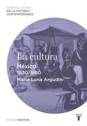 La cultura. México (1830-1880)