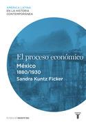 El proceso económico. México (1880-1930)