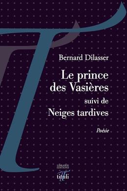 Le prince des Vasières suivi de Neiges tardives