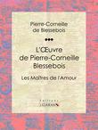 L'Oeuvre de Pierre-Corneille Blessebois
