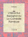 L'Héraclius Espagnol ou La Comédie Fameuse