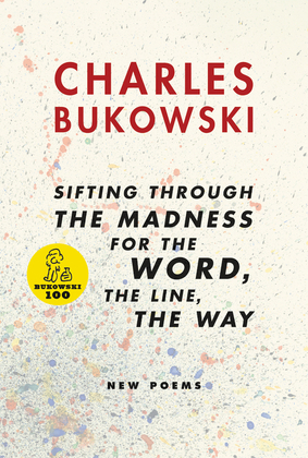 sifting through the madness for the word, the line, the way