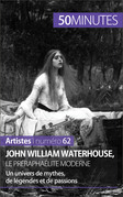 John William Waterhouse, le préraphaélite moderne