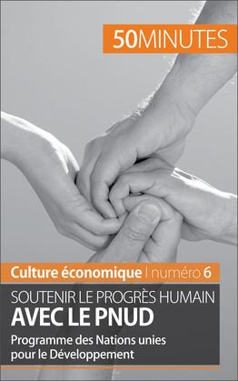 Soutenir le progrès humain avec le PNUD