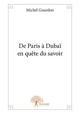 De Paris à Dubaï en quête du savoir