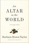 An Altar in the World: A Geography of Faith