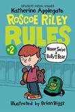 Roscoe Riley Rules #2: Never Swipe a Bully's Bear