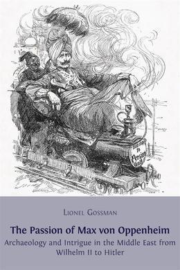 The Passion of Max von Oppenheim
