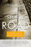 The Simple Road: A Handbook for the Contemporary Seeker