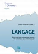 Langage : une construction multifactorielle - un outil pour les apprentissages