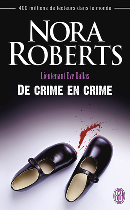 Lieutenant Eve Dallas (Tome 38) - De crime en crime