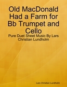 Old MacDonald Had a Farm for Bb Trumpet and Cello - Pure Duet Sheet Music By Lars Christian Lundholm