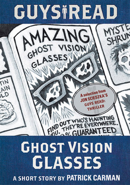 Guys Read: Ghost Vision Glasses