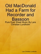 Old MacDonald Had a Farm for Recorder and Bassoon - Pure Duet Sheet Music By Lars Christian Lundholm