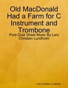 Old MacDonald Had a Farm for C Instrument and Trombone - Pure Duet Sheet Music By Lars Christian Lundholm