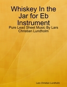 Whiskey In the Jar for Eb Instrument - Pure Lead Sheet Music By Lars Christian Lundholm