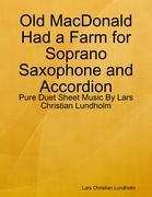 Old MacDonald Had a Farm for Soprano Saxophone and Accordion - Pure Duet Sheet Music By Lars Christian Lundholm