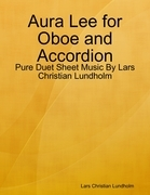 Aura Lee for Oboe and Accordion - Pure Duet Sheet Music By Lars Christian Lundholm