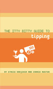 The Itty Bitty Guide to Tipping