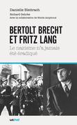 Bertolt Brecht et Fritz Lang, le nazisme n'a jamais été éradiqué