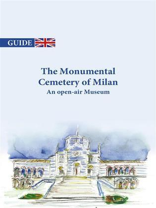 The Monumental Cemetery of Milan - An open-air Museum