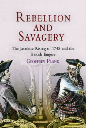 Rebellion and Savagery: The Jacobite Rising of 1745 and the British Empire