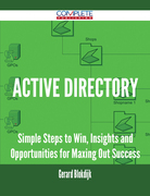 Active Directory - Simple Steps to Win, Insights and Opportunities for Maxing Out Success