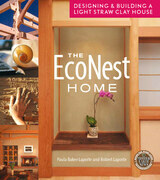 The EcoNest Home: Designing and Building a Light Straw Clay House