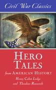 Hero Tales from American History (Civil War Classics)