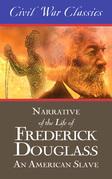 Narrative of the Life of Frederick Douglass: An American Slave (Civil War Classics)