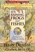 It's Raining Frogs and Fishes